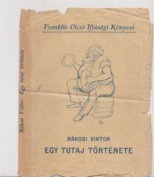 Rákosi Viktor - Egy tutaj története [antikvár]