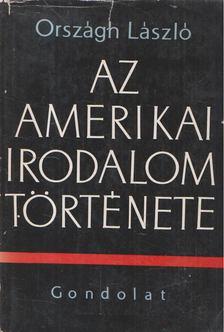 ORSZÁGH LÁSZLÓ - Az amerikai irodalom története [antikvár]
