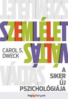 Dweck, Carol S. - Szemléletváltás - A siker új pszichológiája [eKönyv: epub, mobi]