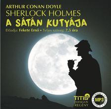 Arthur Connan Doyle - Sherlock Holmes- A sátán kutyája