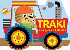 Szalay Könyvkiadó - Traki és a gépek a határban