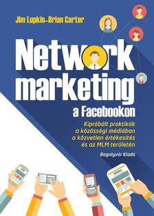 Jim Lupkin és Brian Carter - Network marketing a facebookon