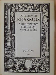 Rotterdami Erasmus - A keresztény fejedelem neveltetése [antikvár]