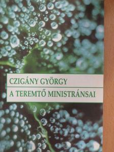 Czigány György - A Teremtő ministránsai [antikvár]
