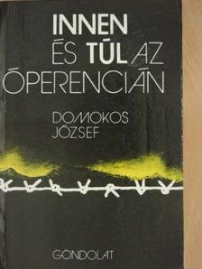 Domokos József - Innen és túl az Óperencián [antikvár]