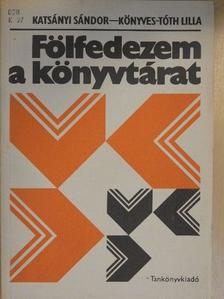 Katsányi Sándor - Fölfedezem a könyvtárat [antikvár]