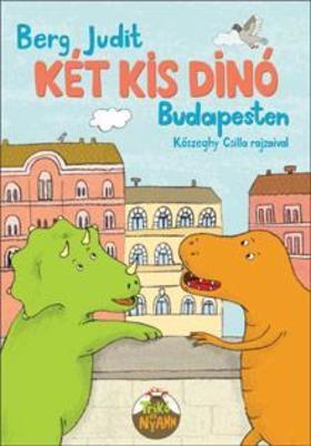 Berg Judit - Két kis dinó Budapesten