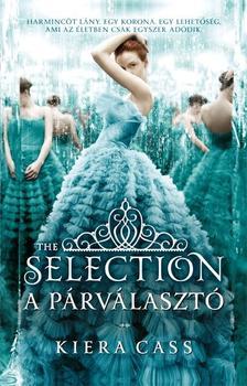 Kiera Cass - A párválasztó - the Selection - A Párválasztó 1.