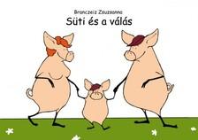 Zsuzsanna  Branczeiz - Süti és a válás  [eKönyv: pdf]