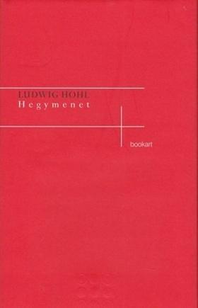 Hohl, Ludwig - Hegymenet