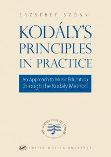 SZŐNYI ERZSÉBET - KODÁLY'S PRINCIPLES IN PRACTICE ( AN APPROACH TO MUSIC EDUCATION THROUGH THE KODÁLY METHOD )