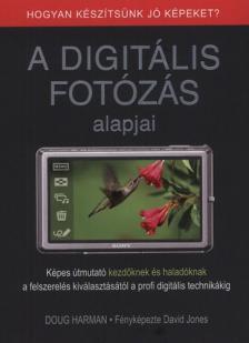 A DIGITÁLIS FOTÓZÁS ALAPJAI