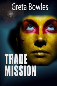 Bowles Greta - Trade Mission [eKönyv: epub, mobi]