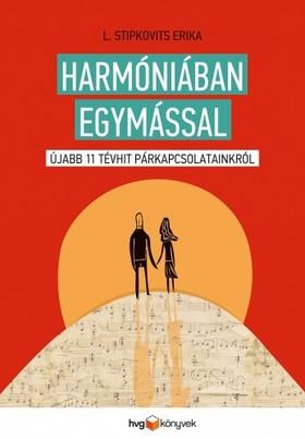 L. Stipkovits Erika - Harmóniában egymással - Újabb 11 tévhit párkapcsolatainkról [eKönyv: epub, mobi]