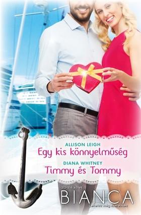 Ana Leigh - Bianca 313-314. - Egy kis könnyelműség, Timmy és Tommy [eKönyv: epub, mobi]