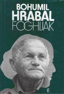 Bohumil Hrabal - Foghíjak [antikvár]