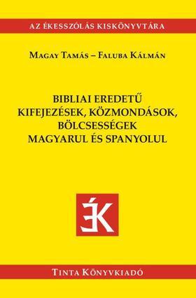 Magay Tamás, Faluba Kálmán - Bibliai eredetű kifejezések, közmondások magyarul és spanyolul