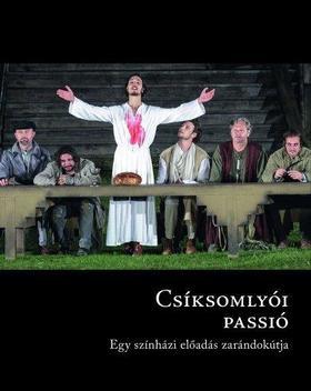 Lukácsy György (szerk.) - CSÍKSOMLYÓI PASSIÓ