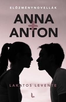 Lakatos Levente - Anna+Anton [eKönyv: epub, mobi]