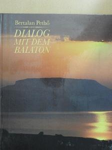 Pethő Bertalan - Dialog mit dem Balaton [antikvár]
