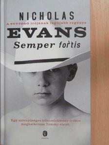 Nicholas Evans - Semper fortis [antikvár]