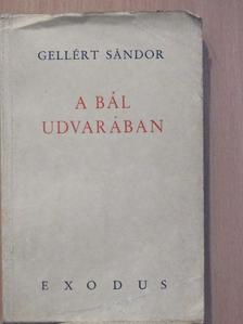 Gellért Sándor - A bál udvarában [antikvár]