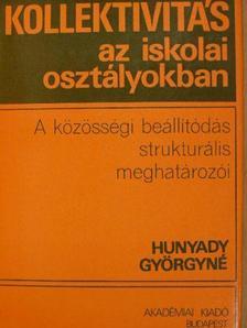Hunyady Györgyné - Kollektivitás az iskolai osztályokban [antikvár]