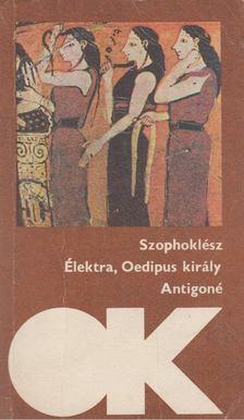 SZOPHOKLÉSZ - Élektra / Oedipus király / Antigoné [antikvár]