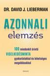 Dr. David J. Lieberman - Azonnali elemzés - 100 mindenkit érintő viselkedésminta gyakorlatokkal és lehetséges megoldásokkal [eKönyv: epub, mobi]