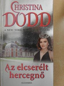 Christina Dodd - Az elcserélt hercegnő [antikvár]