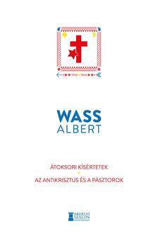 Wass Albert - Átoksori kísértetek - Az Antikrisztus és a pásztorok