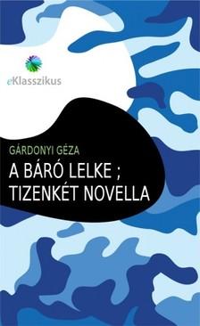 GÁRDONYI GÉZA - A báró lelke ; Tizenkét novella [eKönyv: epub, mobi]
