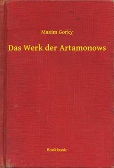 Gorky Maxim - Das Werk der Artamonows [eKönyv: epub, mobi]