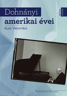 KUSZ VERONIKA - Dohnányi amerikai évei