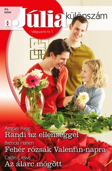 Amber Page, Brenda Harlen, Caitlin Crews - Júlia különszám 85. kötet - Randi az ellenséggel, Fehér rózsák Valentin-napra, Az álarc mögött [eKönyv: epub, mobi]