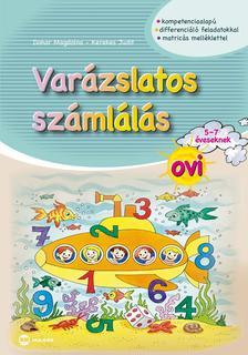 Dohar Magdolna, Kerekes Judit - Varázslatos számlálás ovi 5-7 éveseknek (matricás melléklettel)