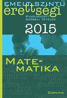SIPOSS ANDRÁS - Emelt szintű érettségi 2015 - Matematika [antikvár]