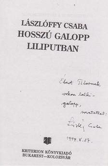 Lászlóffy Csaba - Hosszú galopp Liliputban (dedikált) [antikvár]