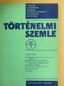 Andics Erzsébet - Történelmi Szemle 1982/3. [antikvár]