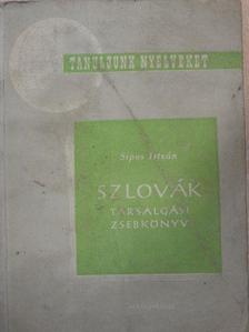 Sipos István - Szlovák társalgási zsebkönyv [antikvár]