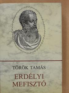 Török Tamás - Erdélyi Mefisztó (dedikált példány) [antikvár]