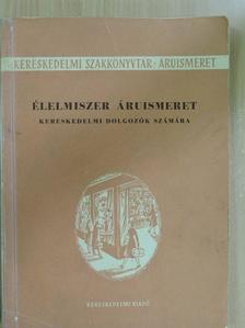 Enyedi László - Élelmiszer áruismeret [antikvár]