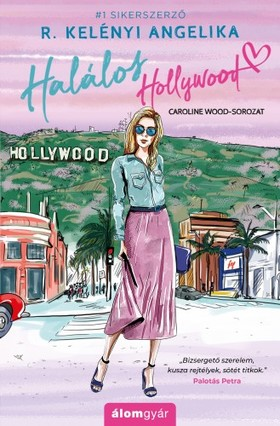 R. Kelényi Angelika - Halálos Hollywood [eKönyv: epub, mobi]