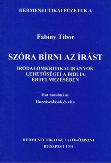 Fabiny Tibor - Szóra bírni az Írást [antikvár]
