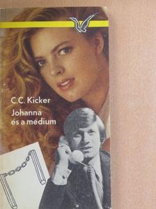 C. C. Kicker - Johanna és a médium [antikvár]