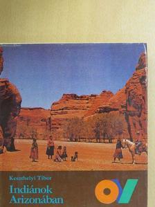 Keszthelyi Tibor - Indiánok Arizonában [antikvár]