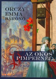 Orczy Emma - Az okos Pimpernel