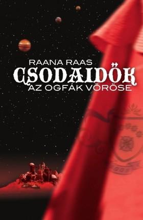 Raana Raas - Csodaidők 1 - Az ogfák vöröse [eKönyv: pdf, epub, mobi]