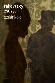 Rakovszky  Zsuzsa - Szilánkok ###