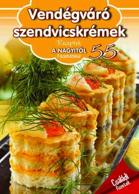Receptek a Nagyitól 55.-Vendégváró szendvicskrémek
